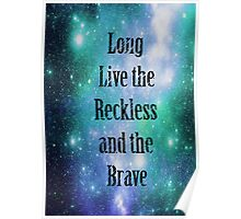 Reckless and Brave Print Poster