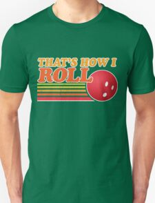 That's How I Roll - Vintage Distressed Design Unisex T-Shirt