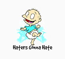 Tommy Pickles - Haters Gonna Hate Unisex T-Shirt