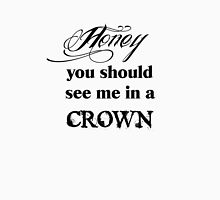 Honey, You Should See Me In A Crown Women's Tank Top