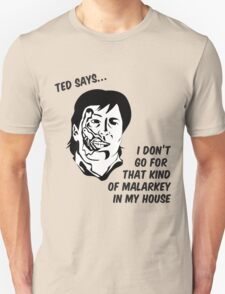 Ted says T-Shirt