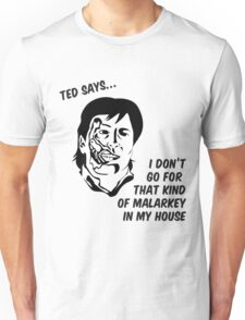 Ted says Unisex T-Shirt