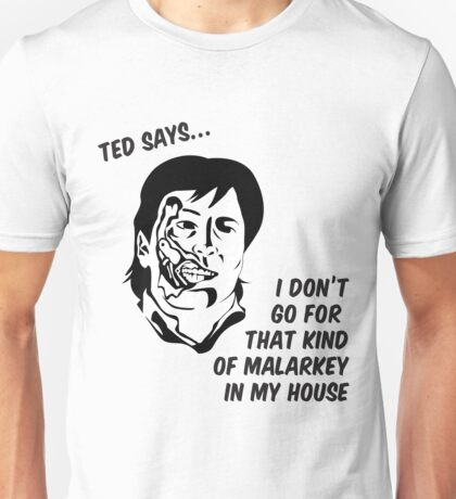 Ted says Unisex T-Shirt