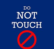 Do not touch by lrenato
