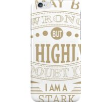 may i wrong, but im highly double it i'm STARK iPhone Case/Skin