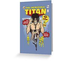 The Incredible Titan Greeting Card