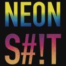 NEON S#!T by jscib