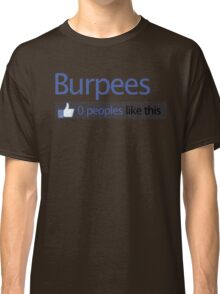 BURPEES? FACEBOOK Classic T-Shirt