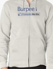 BURPEES? FACEBOOK Zipped Hoodie