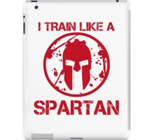 I TRAIN LIKE A SPARTAN iPad Case/Skin