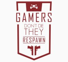 Gamers Don't Die – They Respawn by spoll