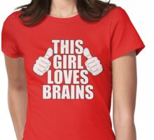 THIS GIRL LOVES BRAINS SHIRT Womens Fitted T-Shirt