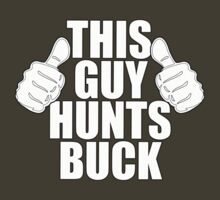 THIS GUY HUNTS BUCK SHIRT by red addiction