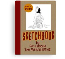 Sketchbook Vol 1 by Don Castillo 'the martial ARTist' cover design Canvas Print