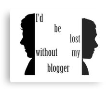 I'd be lost without my blogger. Metal Print
