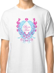 Born Free (pink text) Classic T-Shirt