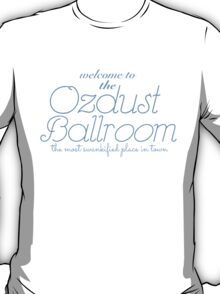 The Ozdust Ballroom T-Shirt