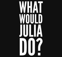 What Would Julia Do? Baby Tee