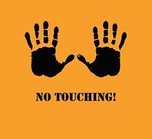 No Touching! Unisex T-Shirt