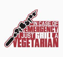 In case of emergency I just grill a vegetarian by nektarinchen