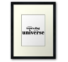 I want to put a ding in the universe. Steve Jobs Framed Print
