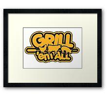 Grill 'em all Framed Print