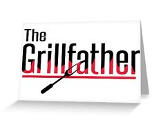 The grillfather Greeting Card