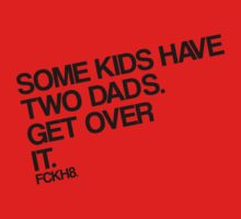 Some Kids Have Two Dads. Get Over It. by juliamuehlbauer