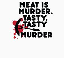 Meat is murder, tasty tasty murder Unisex T-Shirt