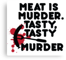 Meat is murder, tasty tasty murder Canvas Print