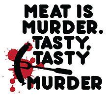 Meat is murder, tasty tasty murder Photographic Print