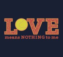 LOVE means nothing to me with tennis ball by jazzydevil