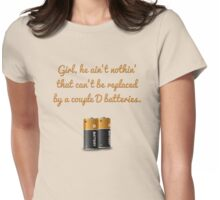 Replace Him with a couple D Batteries Womens Fitted T-Shirt
