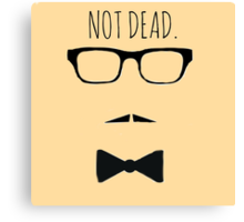 NOT DEAD Canvas Print