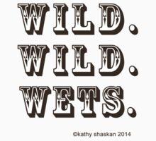 """Wild. Wild. Wets."" Baby shirts and Onesies Kids Tee"