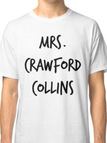 Mrs. Crawford Collins Classic T-Shirt