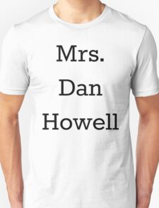 Mrs. Dan Howell Unisex T-Shirt