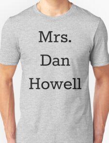 Mrs. Dan Howell Unisex T-Shirt