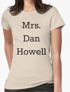 Mrs. Dan Howell Womens Fitted T-Shirt
