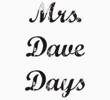 Mrs. Dave Days by BaileyLisa