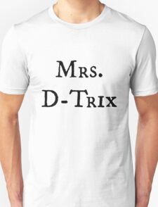 Mrs. D-Trix T-Shirt