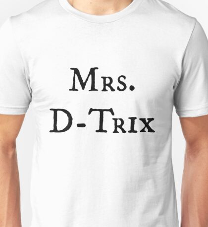 Mrs. D-Trix Unisex T-Shirt