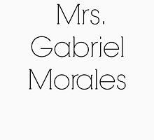 Mrs. Gabriel Morales Unisex T-Shirt