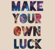"""Make Your Own Luck"" by CaptainBaloney"