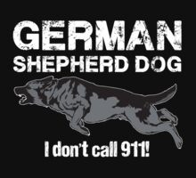 German Shepherd Dog - I Don't Call 911! by wildwolf