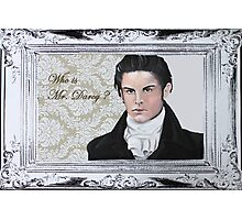 Who is Mr. Darcy? Photographic Print