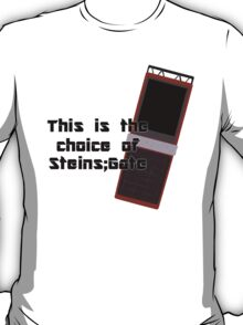 This is the choice of Steins;Gate T-Shirt