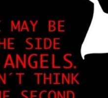 Sherlock's on the side of the Angels Sticker