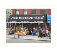 You Don't Know Nothing Produce Art Print