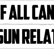 1/3 of all cancers are sun related. Sticker